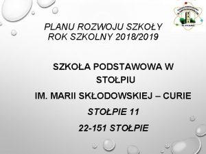 PLANU ROZWOJU SZKOY ROK SZKOLNY 20182019 SZKOA PODSTAWOWA