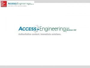 Welcome to Access Engineering Access Engineering Mc GrawHill