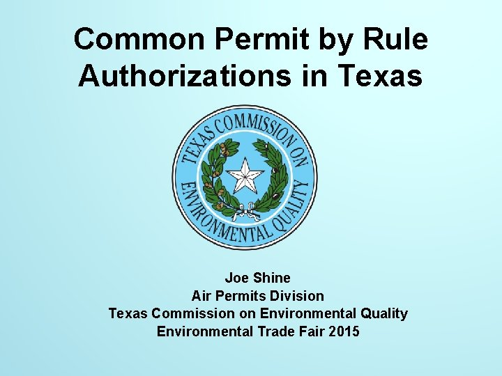 Common Permit by Rule Authorizations in Texas Joe