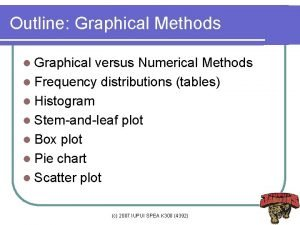 Outline Graphical Methods l Graphical versus Numerical Methods