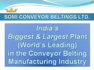 SOMI CONVEYOR BELTINGS LTD Indias Biggest Largest Plant