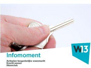 Infomoment Actieplan toegankelijke woonmarkt Titeltekst Kracht wonen Woonclub