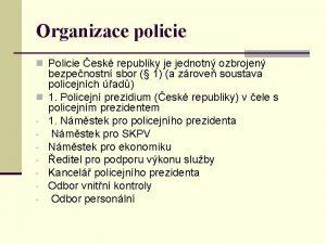 Organizace policie n Policie esk republiky je jednotn