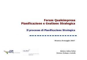 Forum Qualeimpresa Pianificazione e Gestione Strategica Il processo