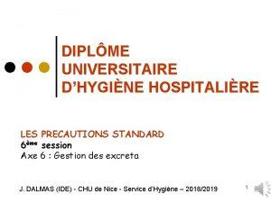 DIPLME UNIVERSITAIRE DHYGINE HOSPITALIRE LES PRECAUTIONS STANDARD 6me