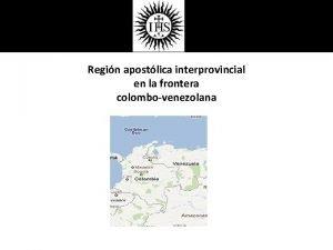 Regin apostlica interprovincial en la frontera colombovenezolana Regin