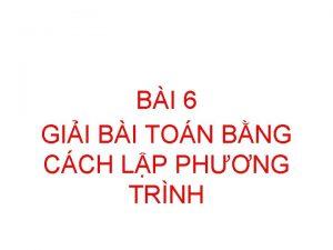 BI 6 GII BI TON BNG CCH LP