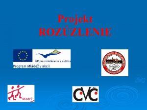 Projekt ROZZLENIE ANKETA pre zlepenie spoluprce medzi mldeou