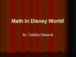 Math In Disney World By Tabitha Edwards I