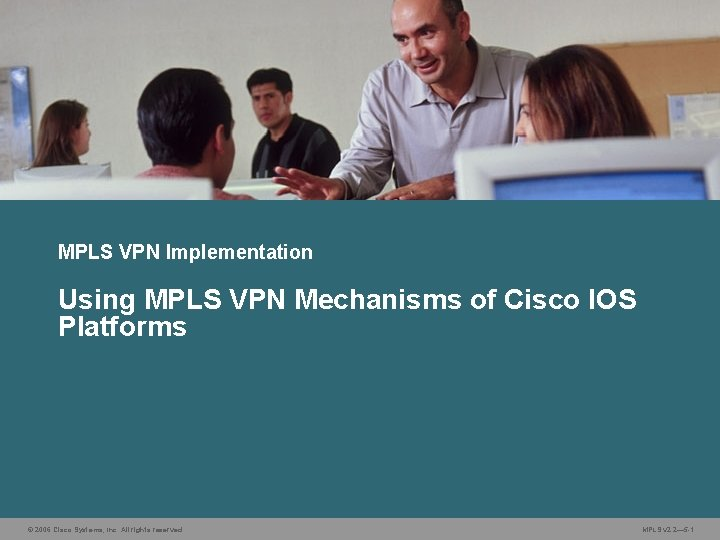 MPLS VPN Implementation Using MPLS VPN Mechanisms of