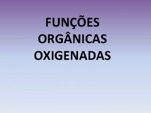 FUNES ORG NICAS OXIGENADAS 1 lcool Apresentam hidroxila