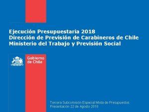 Ejecucin Presupuestaria 2018 Direccin de Previsin de Carabineros