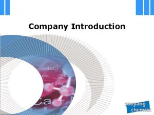 Company Introduction Company goal SOOYANGCHEMTEC Value for customers