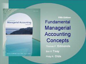 Fifth Edition Fundamental Managerial Accounting Concepts Thomas P