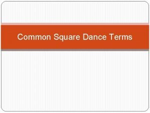 Common Square Dance Terms Square the Set Homewhere