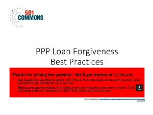 PPP Loan Forgiveness Best Practices Thanks for joining