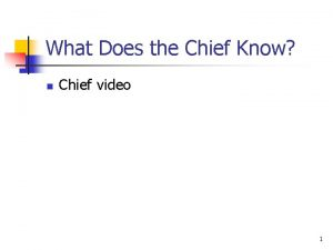 What Does the Chief Know n Chief video