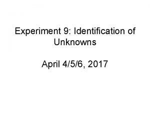 Experiment 9 Identification of Unknowns April 456 2017