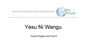 Yesu Ni Wangu Swahili English and French LEAD