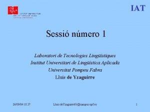 IAT Sessi nmero 1 Laboratori de Tecnologies Lingstiques
