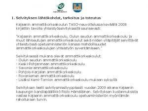 1 Selvityksen lhtkohdat tarkoitus ja toteutus Kajaanin ammattikorkeakoulun