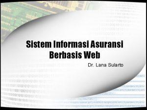 Sistem Informasi Asuransi Berbasis Web Dr Lana Sularto