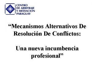 Mecanismos Alternativos De Resolucin De Conflictos Una nueva