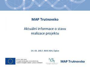 MAP Trutnovsko Aktuln informace o stavu realizace projektu