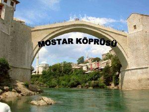 MOSTAR KPRS Eski Kpr 1566 ylnda Osmanl mimar