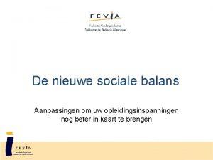De nieuwe sociale balans Aanpassingen om uw opleidingsinspanningen