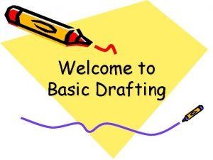 Welcome to Basic Drafting Todays Plan Drafting Tools