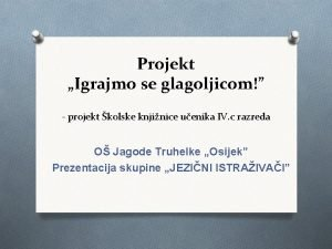 Projekt Igrajmo se glagoljicom projekt kolske knjinice uenika