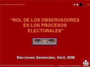 ROL DE LOS OBSERVADORES EN LOS PROCESOS ELECTORALES