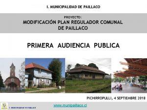 I MUNICIPALIDAD DE PAILLACO PROYECTO MODIFICACIN PLAN REGULADOR