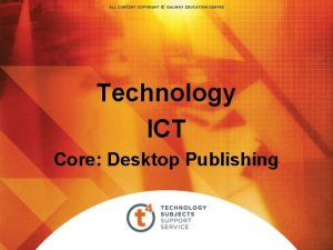 Technology ICT Core Desktop Publishing Desktop Publishing assembly