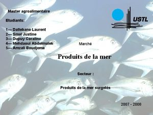 Master agroalimentaire Etudiants 1 Dallebane Laurent 2 Smal