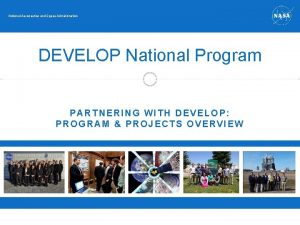 National Aeronautics and Space Administration DEVELOP National Program