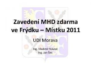 Zaveden MHD zdarma ve Frdku Mstku 2011 UDI