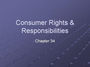 Consumer Rights Responsibilities Chapter 34 1 Consumer Rights
