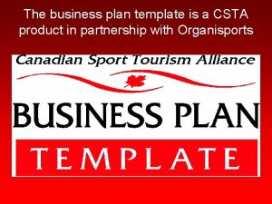 The business plan template is a CSTA product