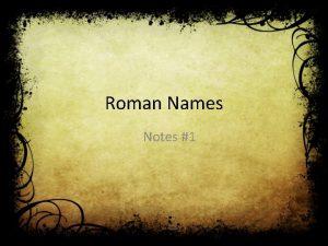 Roman Names Notes 1 Mens Names Roman men