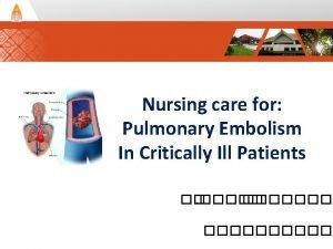 Nursing care for Pulmonary Embolism In Critically Ill