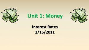 Unit 1 Money Interest Rates 2152011 Definitions interest
