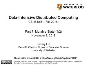 DataIntensive Distributed Computing CS 451651 Fall 2018 Part