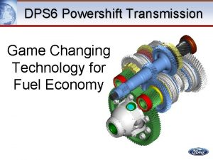 DPS 6 Powershift Transmission Game Changing Technology for