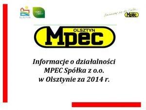 Informacje o dziaalnoci MPEC Spka z o o