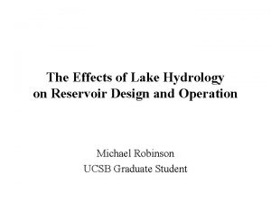 The Effects of Lake Hydrology on Reservoir Design