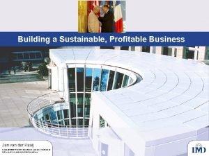 Building a Sustainable Profitable Business Jan van der