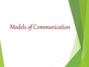 Models of Communication Models of Communication Linear Communication