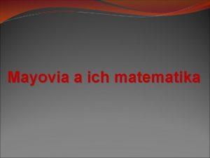 Mayovia a ich matematika Vetky duchovn ale aj
